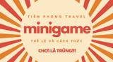 Thể lệ và cách thức tham gia minigame Tiên Phong Travel: ĐÂY LÀ ĐÂU?