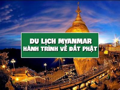 Du lịch Myanmar - Hành trình về đất Phật
