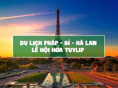 Du lịch châu Âu - Pháp - Bỉ - Hà Lan