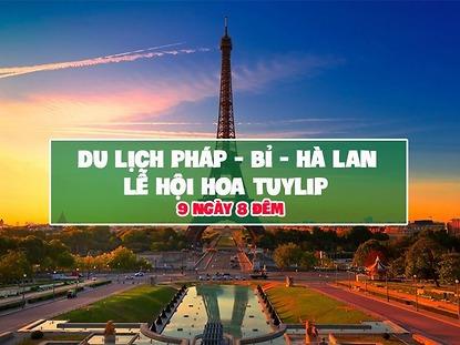 Du lịch Châu Âu: Pháp - Bỉ - Hà Lan 9N8Đ