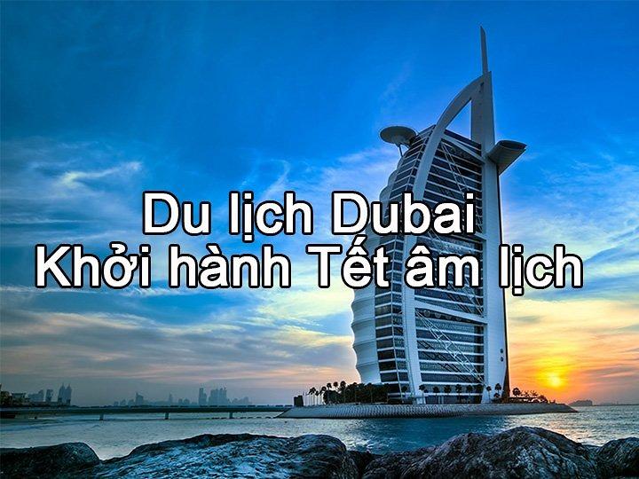 Tour Dubai Tết Âm lịch dịch vụ tốt