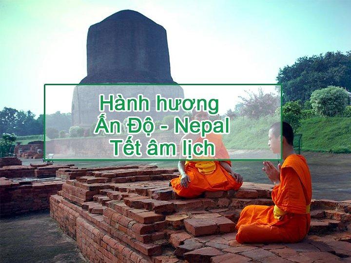Hành hương Ấn Độ - Nepal Tết âm lịch dịch vụ tốt